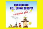 Quando entri nell'Unione Europea ricorda che….. Istruzioni per te che viaggi - 2009